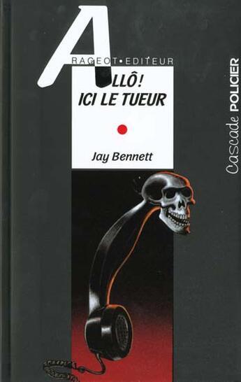 Couverture du livre « Allo! ici le tueur » de Jay Bennett aux éditions Rageot
