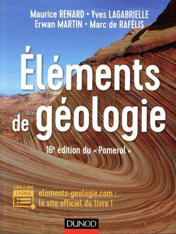 Couverture du livre « Éléments de géologie ; cours, QCM et site compagnon » de Yves Lagabrielle et Maurice Renard aux éditions Dunod
