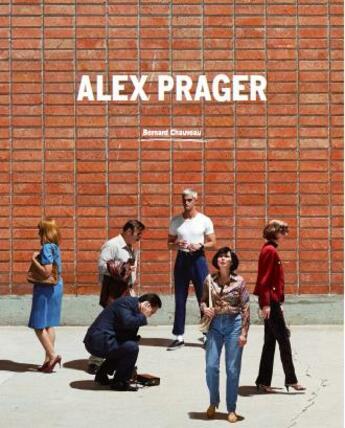 Couverture du livre « Alex Prager » de Collectif aux éditions Bernard Chauveau