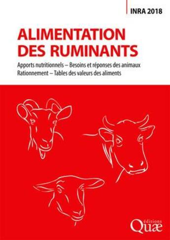 Couverture du livre « Alimentation des ruminants ; apports nutritionnels ; besoins et réponses des animaux » de Collectif aux éditions Quae