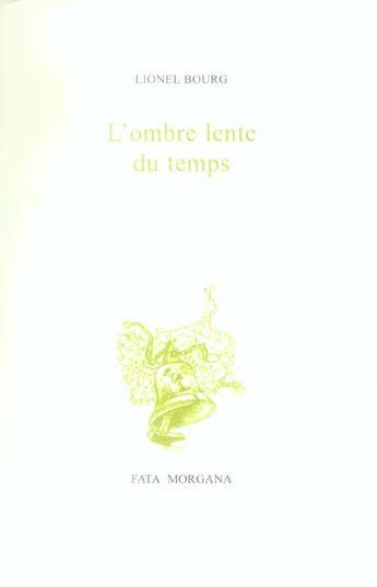 Couverture du livre « L' ombre lente du temps » de Lionel Bourg aux éditions Fata Morgana