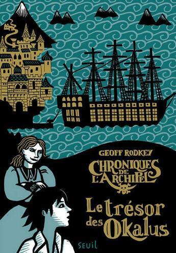 Couverture du livre « Chroniques de l'archipel t.1 ; le trésor des Okalus » de Geoff Rodkey aux éditions Seuil Jeunesse