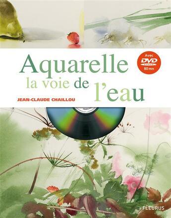 Couverture du livre « Aquarelle ; la voie de l'eau » de Chaillou aux éditions Fleurus