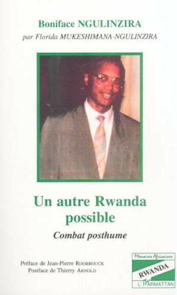 Couverture du livre « Autre Rwanda Possible (Un) Combat Posthume » de Boniface Ngulinzira aux éditions Harmattan