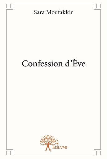 Couverture du livre « Confession d'Eve » de Sara Moufakkir aux éditions Edilivre-aparis