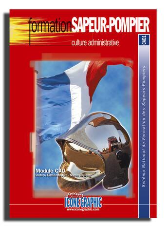 Couverture du livre « Formation sapeur-pompier ; culture administrative » de Collectif aux éditions Icone Graphic