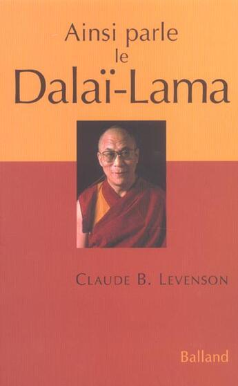Couverture du livre « Ainsi Parle Le Dalai-Lama » de Claude-B Levenson aux éditions Balland
