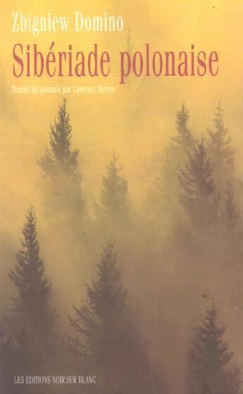 Couverture du livre « Siberiade polonaise » de Zbigniew Domino aux éditions Noir Sur Blanc