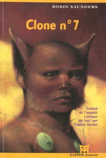 Couverture du livre « Clone n 7 » de Saunders/Robin aux éditions Dapper