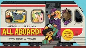 Couverture du livre « All aboard ! let's ride a train » de Andrew Kolb et Nichole Mara aux éditions Abrams Uk