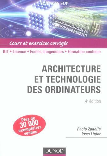 Couverture du livre « Architecture et technologie des ordinateurs ; cours et exercices corrigés (4e édition) » de Paolo Zanella et Yves Ligier aux éditions Dunod
