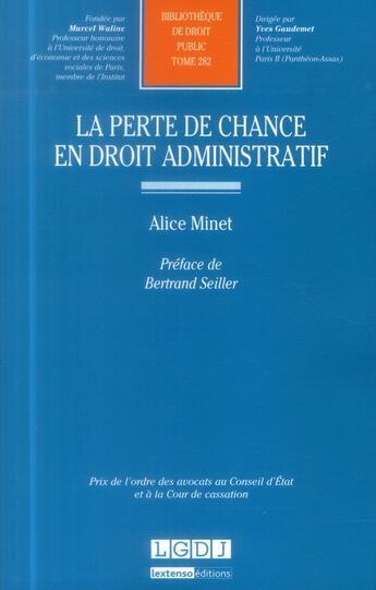 Couverture du livre « La perte de chance en droit administratif » de Alice Minet aux éditions Lgdj