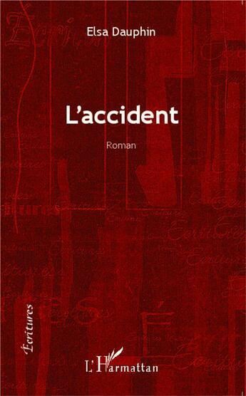 Couverture du livre « Accident Roman » de Dauphin Elsa aux éditions Harmattan