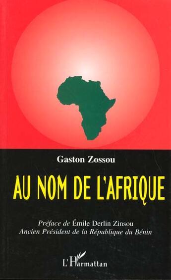 Couverture du livre « Au Nom De L'Afrique » de Gaston Zossou aux éditions Harmattan
