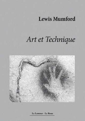 Couverture du livre « Art et technique » de Lewis Mumford aux éditions La Lenteur