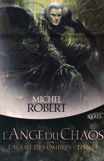 Couverture du livre « Agent Des Ombres 1 (L') - Ange Du Chaos (L') » de Michel Robert aux éditions Mnemos