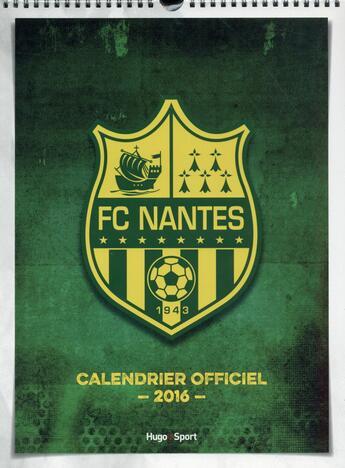Couverture du livre « Calendrier mural FC Nantes 2016 » de Collectif aux éditions Hugo Sport