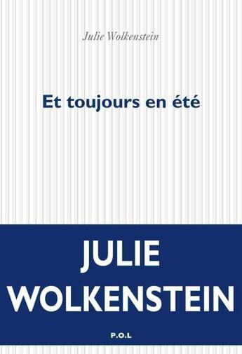 Couverture du livre « Et toujours en été » de Julie Wolkenstein aux éditions P.o.l