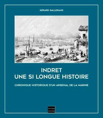 Couverture du livre « Indret ; une si longue histoire » de Gerard Gallerand aux éditions Coiffard