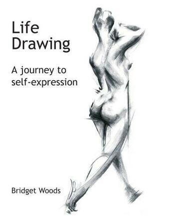 Couverture du livre « Life Drawing » de Woods Bridget aux éditions Crowood Press Digital