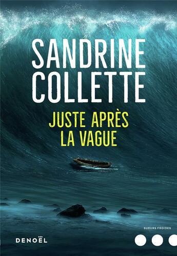 Couverture du livre « Juste après la vague » de Sandrine Collette aux éditions Denoel