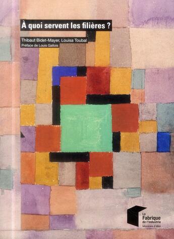 Couverture du livre « À quoi servent les filières ? » de Louise Toubal et Thibaut Bidet-Mayer aux éditions Presses De L'ecole Des Mines