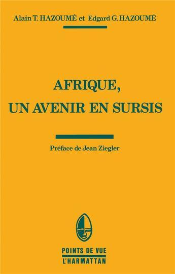 Couverture du livre « Afrique, un avenir en sursis » de Alain T. Hazoume et Edgard G. Hazoume aux éditions L'harmattan
