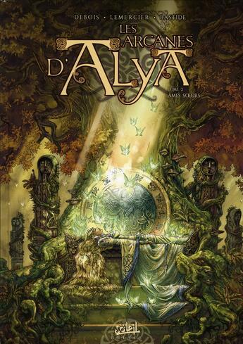 Couverture du livre « Les arcanes d'Alya t.2 ; âmes soeurs » de Francois Debois et Gwendal Lemercier aux éditions Soleil