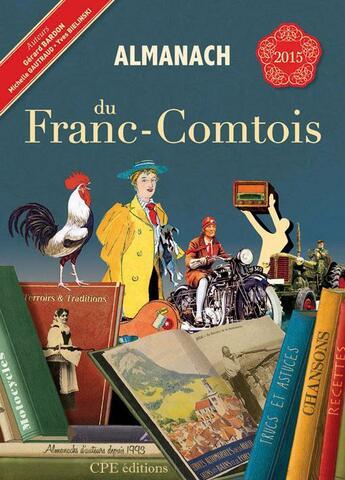 Couverture du livre « Almanach du franc-comtois 2015 » de Gerard Bardon et Michelle Gautraud et Yves Bielinski aux éditions Communication Presse Edition