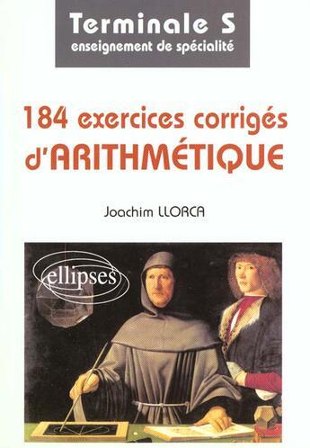 Couverture du livre « 184 Exercices Corriges D'Arithmetique Terminale S Enseignement De Specialite » de Llorca aux éditions Ellipses Marketing