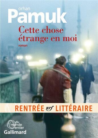 Couverture du livre « Cette chose étrange en moi » de Orhan Pamuk aux éditions Gallimard