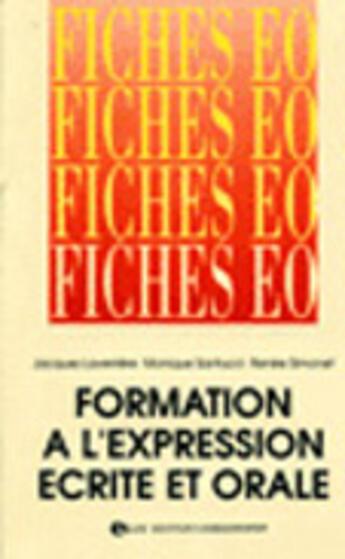 Couverture du livre « Formation A L Expression Ecrite Et Orale » de Laverriere aux éditions Organisation