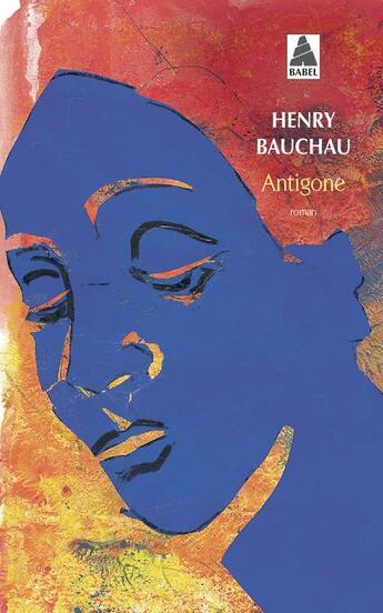 Couverture du livre « Antigone » de Henry Bauchau aux éditions Actes Sud