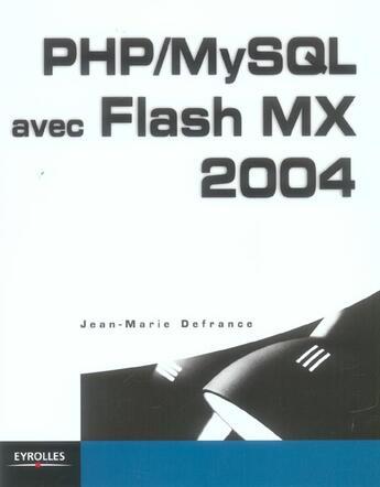 Couverture du livre « PHP/MySQL avec Flash MX 2004 » de Jean-Marie Defrance aux éditions Eyrolles