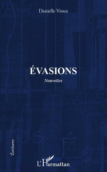 Couverture du livre « Évasions » de Danielle Vioux aux éditions L'harmattan