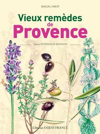 Couverture du livre « Vieux remèdes de Provence » de Dominique Mansion et Magali Amir aux éditions Ouest France