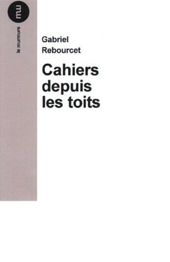 Couverture du livre « Cahiers depuis les toits t.2 » de Gabriel Rebourcet aux éditions Du Murmure