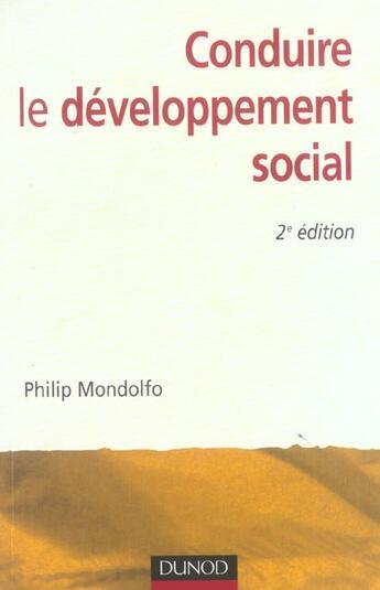 Couverture du livre « Conduire le developpement social - 2eme edition (2e édition) » de Philip Mondolfo aux éditions Dunod