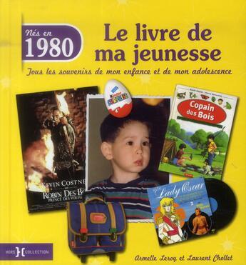 Couverture du livre « 1980 ; le livre de ma jeunesse » de Armelle Leroy et Laurent Chollet aux éditions Hors Collection