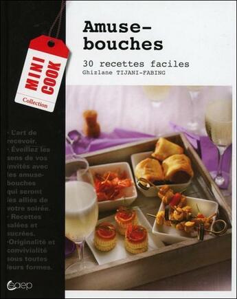 Couverture du livre « Amuse-bouches ; 30 recettes faciles » de Ghizlane Tijani-Fabing aux éditions Saep