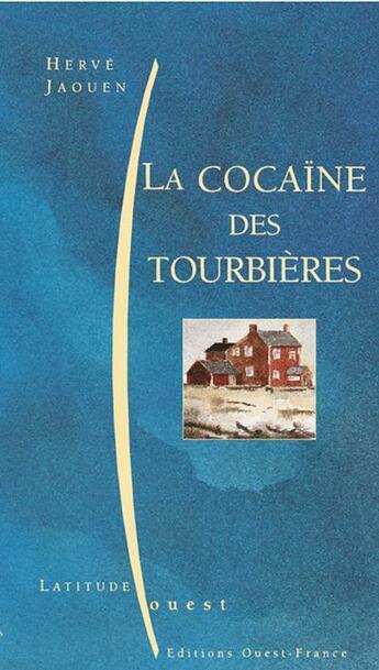 Couverture du livre « Cocaine des tourbieres (la) » de Herve Jaouen aux éditions Ouest France