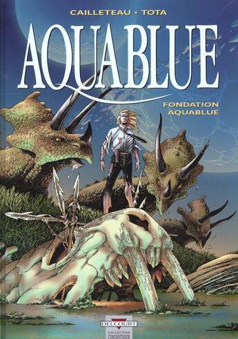 Couverture du livre « Aquablue T.8 ; fondation Aquablue » de Thierry Cailleteau et Ciro Tota aux éditions Delcourt
