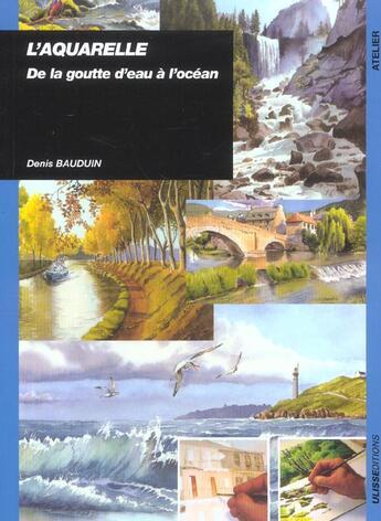 Couverture du livre « Aquarelle De La Goutte D'Eau A L'Ocean » de Baudin D aux éditions Ulisse