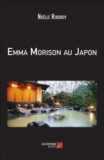 Couverture du livre « Emma Morison au Japon » de Noelle Ribordy aux éditions Editions Du Net