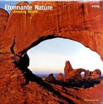 Couverture du livre « Calendrier étonnante nature / amazing nature 2009 » de Collectif aux éditions Desastre