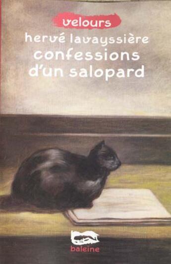 Couverture du livre « Confessions D Un Salopard » de Lavayssiere H aux éditions Baleine