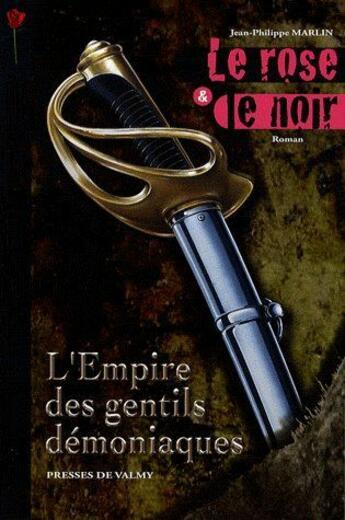 Couverture du livre « Le rose & le noir t.1 ; l'empire des gentils démoniaques » de Marlin aux éditions Presses De Valmy