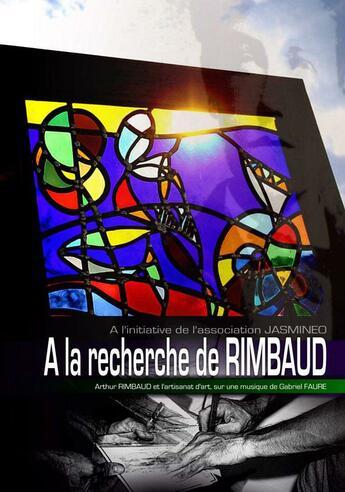 Couverture du livre « à la recherche de Rimbaud » de Arthur Rimbaud aux éditions Sous La Lime