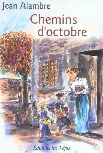 Couverture du livre « Chemins D'Octobre ; Un Poulbot A La Campagne » de Jean Alambre aux éditions Trois Epis