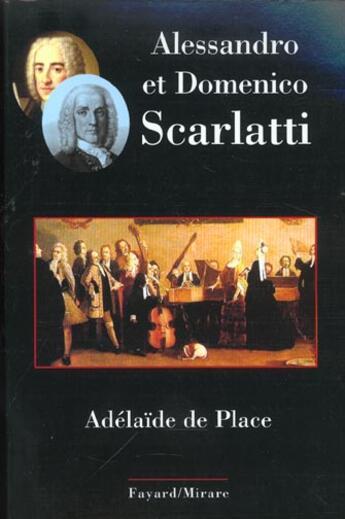 Couverture du livre « Alessandro et domenico scarlatti » de Place Adelaide aux éditions Fayard